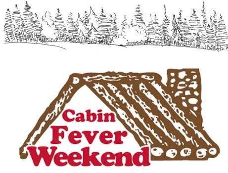 Cabin Fever Weekend