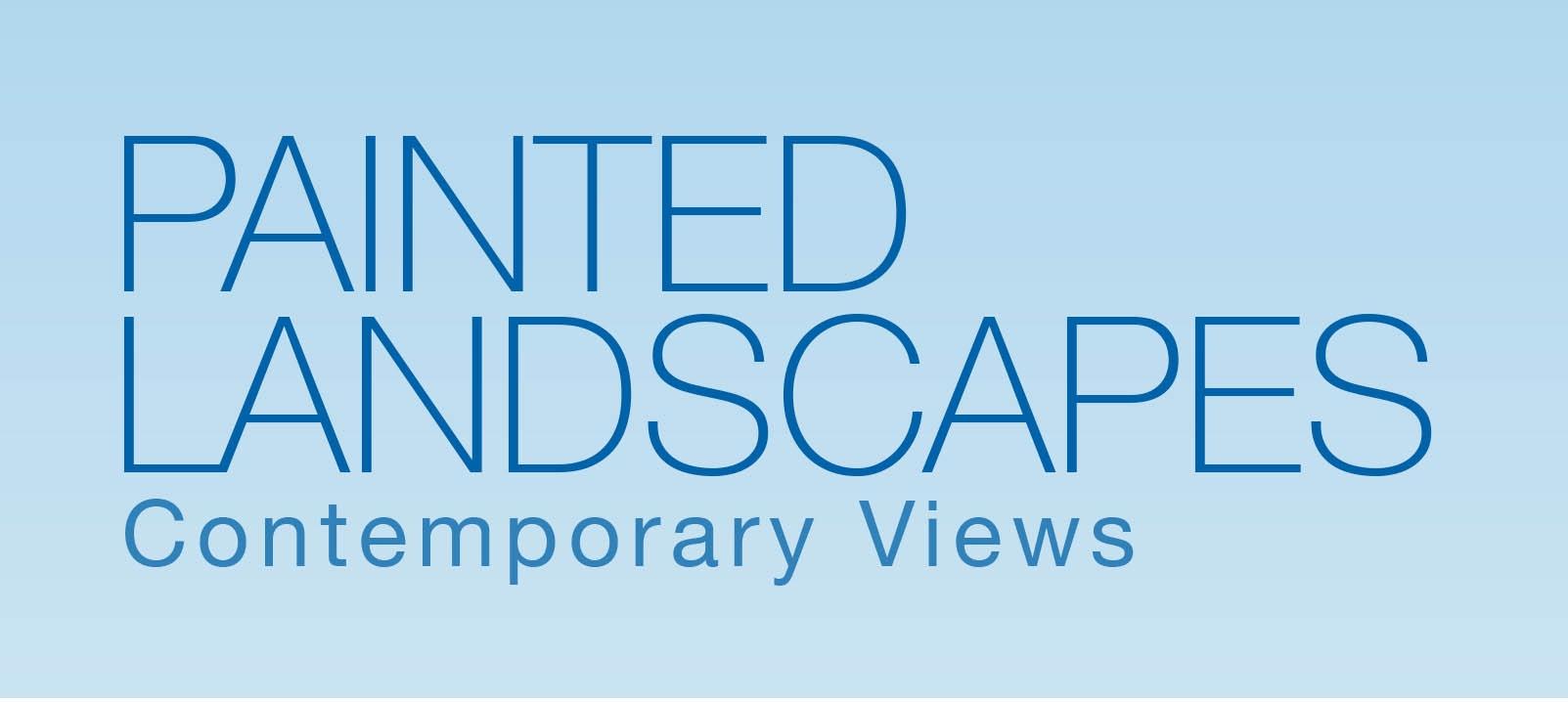 painted landscapes contemporary views art exhibit